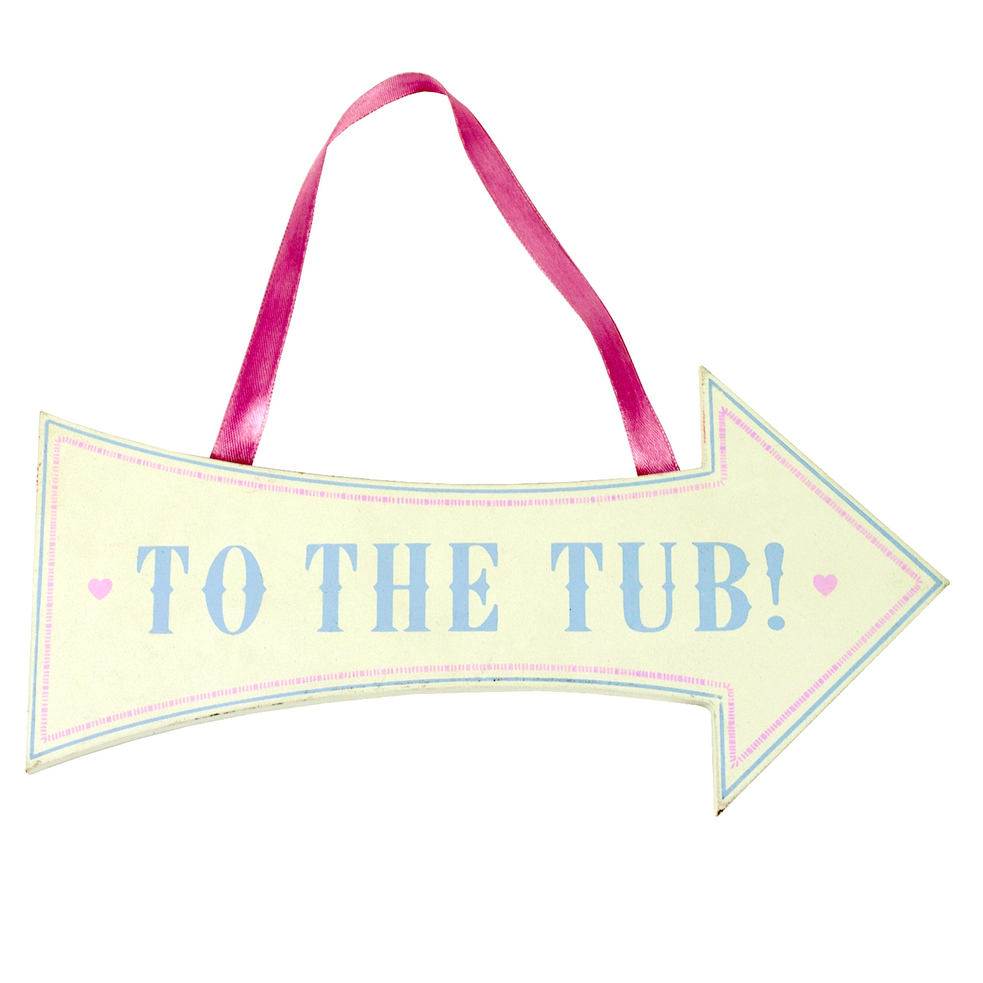 Candy Rose Collection 'To The Tub' Sign