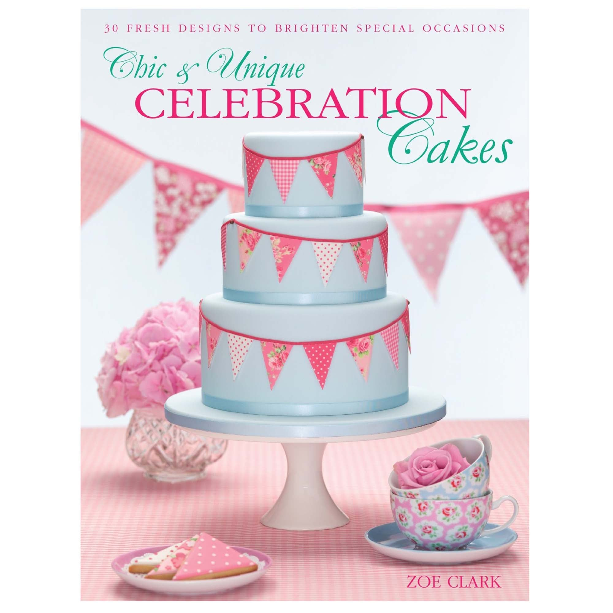 Chic and Unique Celebration Cakes Book