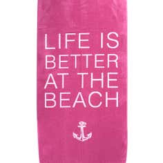 Pink Life is Better Beach Towel